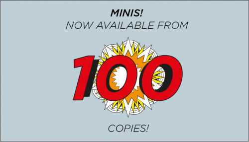 Minis! Now available from 100 copies!