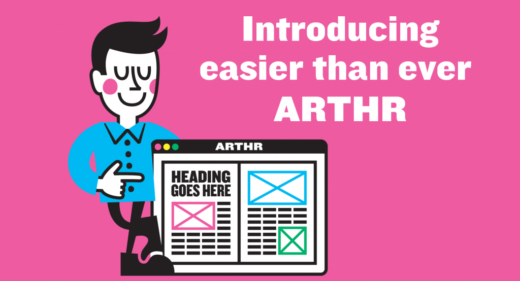 Meet new and improved ARTHR