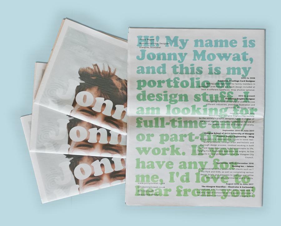Newsprint portfolio for graphic designer Jonny Mowat. Printed by www.newspaperclub.com.
