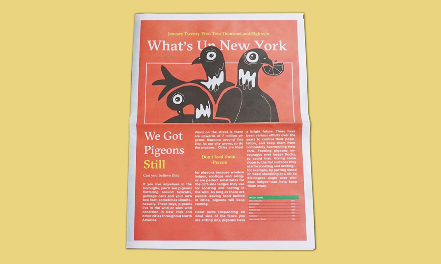 What's Up, New York is print project about stumbling around Yelp, trying to find the whole New York experience in a single cup of coffee. No one wants to look like a tourist, so I created a tool that camouflaged a tour-guide with a New York staple: the morning paper. Printed by www.newspaperclub.com