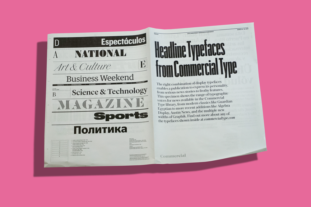 Commercial Type newsprint specimen shows a variety of typefaces from our library that are suitable for news headlines. It was printed in April 2018 for the Society for News Design conference in New York City.